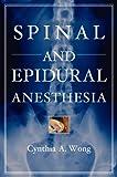 Cynthia Wong Spinal and Epidural Anesthesia