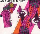 An Emerald City by An Emerald City (2008-04-01)