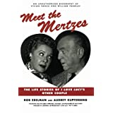 Meet the Mertzes: The Life Stories of I Love Lucy's Other Couple ~ Rob Edelman