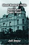 Image of Ghost Hunter's Guide to Seattle