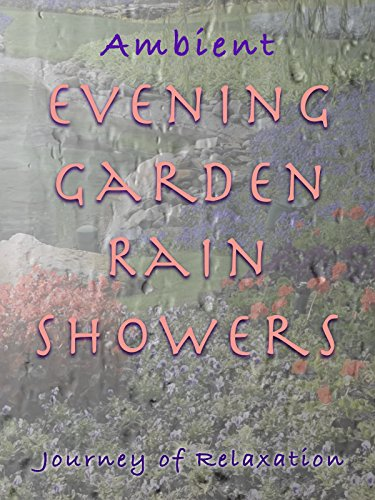 Ambient Evening Garden Rain Showers