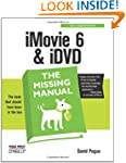 iMovie 6 & iDVD: The Missing Manual