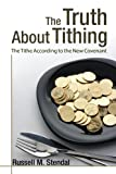 The Truth About Tithing (The Tithe according to the New Covenant) (What About the Church?)
