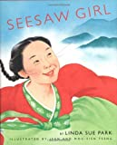img - for By Linda Sue Park Seesaw Girl (1St Edition) [Hardcover] book / textbook / text book
