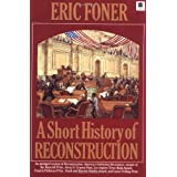 A Short History of Reconstruction ~ Eric Foner