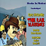 The Rail Warriors: The Derby Man, Book 9 (       UNABRIDGED) by Gary McCarthy Narrated by Gene Engene