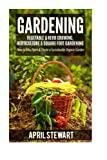 img - for Gardening: How to Mini Farm & Create a Sustainable Organic Garden - Vegetable & Herb Growing, Horticulture & Square Foot Gardening book / textbook / text book