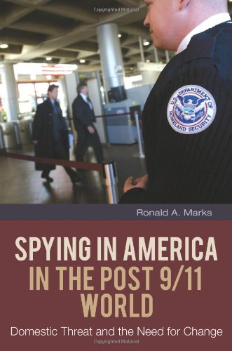 Spying in America in the Post 9/11 World: Domestic Threat and the Need for Change (The Changing Face of War)