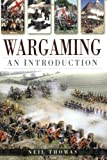 Wargaming: An Introduction (0750938161) by Thomas, Neil