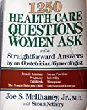 img - for One Thousand Two Hundred and Fifty Health-Care Questions Women Ask book / textbook / text book