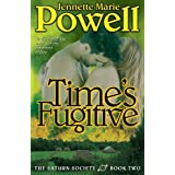 Time's Fugitive (Saturn Society Book 2) ~ Jennette Marie Powell