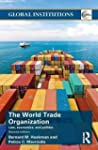 World Trade Organization (WTO): Law,...