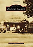 Around Sanger (Images of America)
