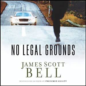 No Legal Grounds | [James Scott Bell]