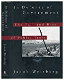 img - for IN DEFENSE OF GOVERNMENT: The Fall and Rise of Public Trust book / textbook / text book