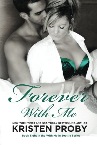 Forever With Me: Book Eight in the With Me In Seattle Series (Volume 8) (Tied With Me compare prices)