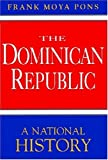 img - for By Frank Moya Pons The Dominican Republic: A National History [Paperback] book / textbook / text book