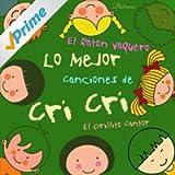 El Ratón Vaquero: Lo Mejor Canciones de Crí Crí, El Grillito Cantor, Para Niños