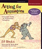 Acting for Animators, Revised Edition: A Complete Guide to Performance Animation