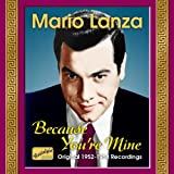 Because You're Mine: Original 1952 - 1954 Recordings Mario Lanza