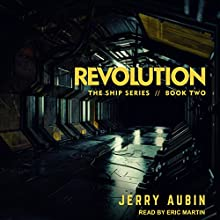 Revolution: The Ship Series, Book 2 Audiobook by Jerry Aubin Narrated by Eric Martin