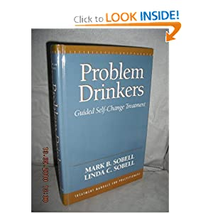 Problem Drinkers: Guided Self-Change Treatment Mark B. Sobell