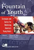 img - for Fountain of Youth: Strategies and Tactics for Mobilizing America's Young Voters (Campaigning American Style) book / textbook / text book