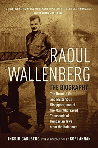 raoul-wallenberg-the-heroic-life-and-mysterious-disappearance-of-the-man-who-saved-thousands-of-hung