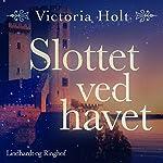 Slottet ved havet | Victoria Holt