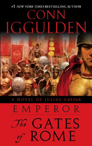 Emperor: The Gates of Rome: A Novel of Julius Caesar (Emperor Series Book 1)