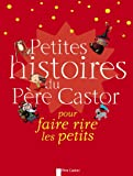 Petites histoires du Père Castor : Pour faire rire les petits