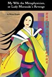 My Wife the Metaphysician, or Lady Murasaki's Revenge (1419647539) by Shapiro, Michael