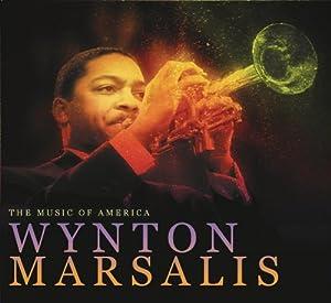 Music of America: Wynton Marsalis