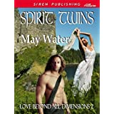 Spirit Twins [Love Beyond All Dimensions 2] (Siren Publishing Allure) (Siren Publishing Allure, Love Beyond All Dimensions)