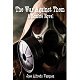 The War Against Them: A Zombie Novelby Jose Alfredo Vazquez