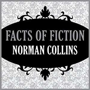 Facts of Fiction | [Norman Collins]