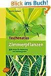 Taschenatlas Zimmerpflanzen: 350 Arte...