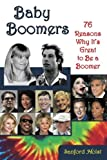 img - for Baby Boomers: 76 Reasons Why It's Great to Be a Boomer book / textbook / text book