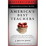 Conversations with America's Best Teachers: Teacher of the Year Award Winners Give Practical Advice For the Classroom and Beyond ~ Jason W. Towne