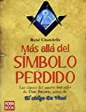 img - for Mas alla del Simbolo perdido: Las claves del nuevo best seller de Dan Brown, autor de El codigo Da Vinci (Historia Enigmas) (Spanish Edition) book / textbook / text book