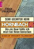 Sehr geehrter Herr Hornbach: Um ein Haar h�tte ich mich bei Ihnen beworben