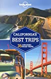 Lonely Planet California's Best Trips 2nd Ed.: 2nd Edition
