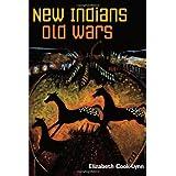 New Indians, Old Wars ~ Elizabeth Cook-Lynn