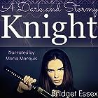 A Dark and Stormy Knight Hörbuch von Bridget Essex Gesprochen von: Maria Marquis