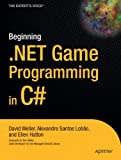 Beginning .NET Game Programming in C# (1590593197) by David Weller