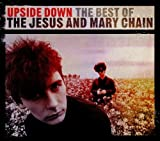 The Jesus & Mary Chain Upside Down: The Best Of