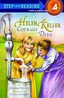 Helen Keller: Courage in the Dark