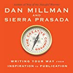 The Creative Compass: Writing Your Way from Inspiration to Publication | Dan Millman,Sierra Prasada