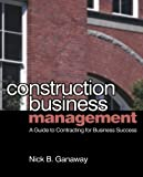 img - for Construction Business Management 1st edition by Ganaway, Nick (2006) Paperback book / textbook / text book
