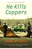 He Kills Coppers : A Novel